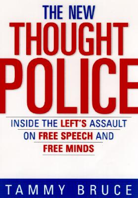 The New Thought Police: Inside the Left's Assault on Free Speech and Free Minds Cover Image