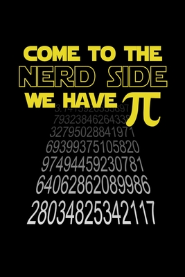 Come To The Nerd Side We Have Pi: Graph Paper - Funny Math Humor Pi Day Gift Idea for Mathematics Mini Notepad Teacher Appreciation Day Notebooks For Cover Image