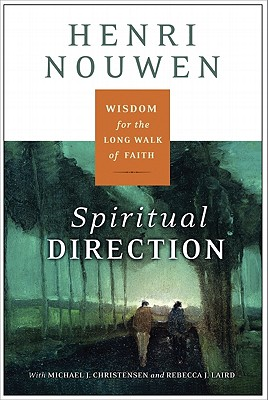 Spiritual Direction: Wisdom for the Long Walk of Faith Cover Image