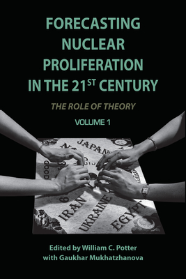 Forecasting Nuclear Proliferation in the 21st Century, Volume 1: The Role of Theory Cover Image