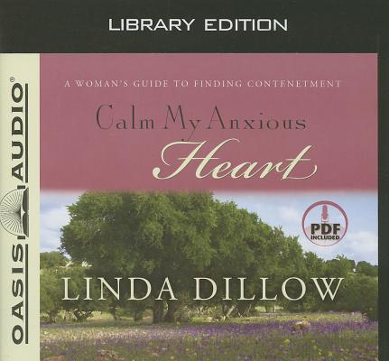 Calm My Anxious Heart (Library Edition): A Woman's Guide to Finding Contentment Cover Image