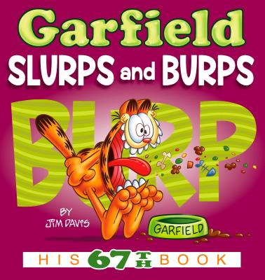 Garfield Slurps and Burps: His 67th Book Cover Image