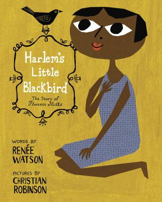 Harlem's Little Blackbird: The Story of Florence Mills Cover Image