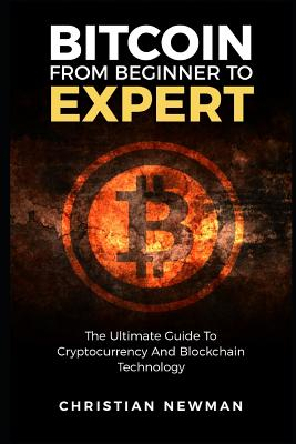 Bitcoin from Beginner to Expert: The Ultimate Guide to Cryptocurrency and Blockchain Technology Cover Image