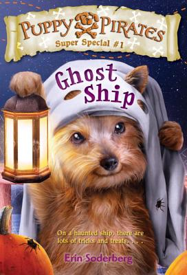 Puppy Pirates Super Special #1: Ghost Ship Cover Image