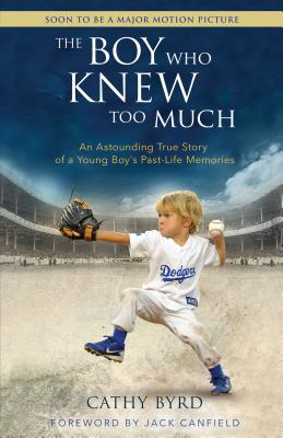 The Boy Who Knew Too Much: An Astounding True Story of a Young Boy's Past-Life Memories Cover Image