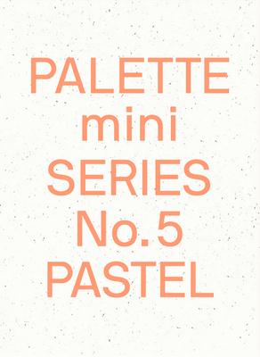 Palette Mini 05: Pastel: New Light-Toned Graphics Cover Image