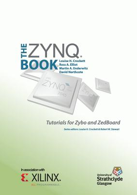 The Zynq Book Tutorials for Zybo and ZedBoard Cover Image