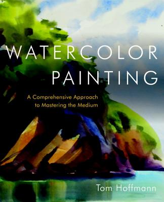 Watercolor Painting: A Comprehensive Approach to Mastering the Medium Cover Image