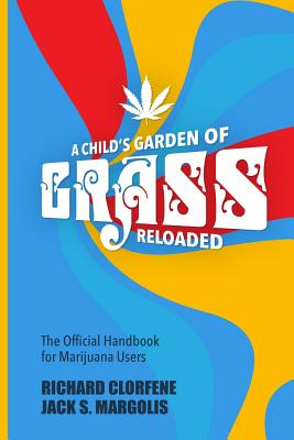 A Child's Garden of Grass -- Reloaded: The Official Handbook for Marijuana Users Cover Image