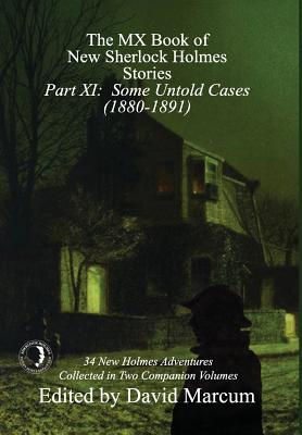 The MX Book of New Sherlock Holmes Stories - Part XI: Some Untold Cases (1880-1891) Cover Image