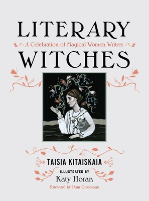 Literary Witches: A Celebration of Magical Women Writers Cover Image