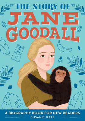 The Story of Jane Goodall: A Biography Book for New Readers Cover Image