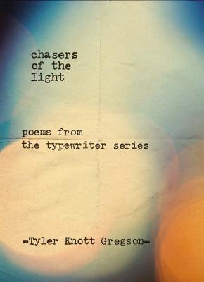 Chasers of the Light: Poems from the Typewriter Series Cover Image