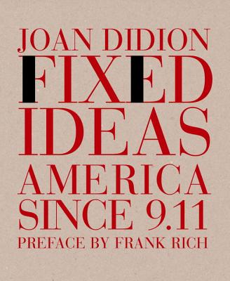 Fixed Ideas: America Since 9.11 Cover Image