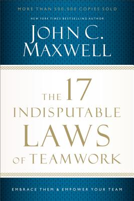 Cover for The 17 Indisputable Laws of Teamwork