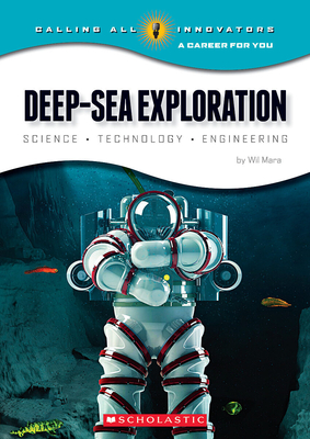 Deep-Sea Exploration: Science, Technology, Engineering (Calling All Innovators: A Career for You) Cover Image