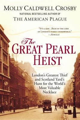 The Great Pearl Heist: London's Greatest Thief and Scotland Yard's Hunt for the World's Most Valuable N ecklace Cover Image
