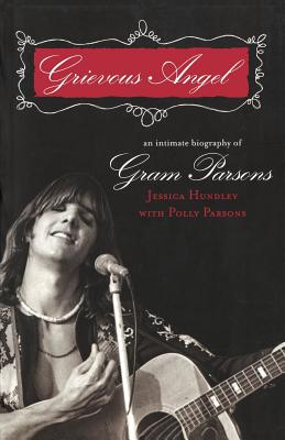 Grievous Angel: An Intimate Biography of Gram Parsons Cover Image