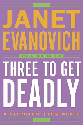 Three to Get Deadly- Large Print Edition: A Stephanie Plum Novel Cover Image
