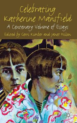 Celebrating Katherine Mansfield: A Centenary Volume of Essays Cover Image