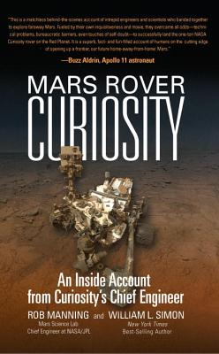 Mars Rover Curiosity: An Inside Account from Curiosity's Chief Engineer Cover Image