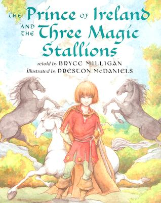 The Prince of Ireland and the Three Magic Stallions Cover