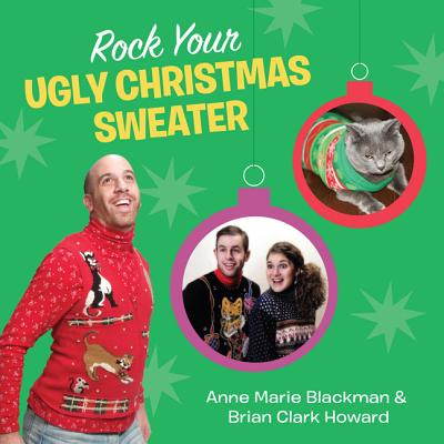 Rock Your Ugly Christmas Sweater Cover Image