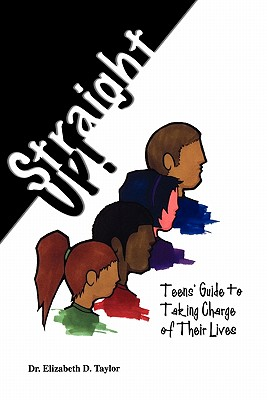 Straight Up! Teens' Guide to Taking Charge of Their Lives Cover Image