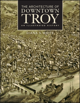 The Architecture of Downtown Troy: An Illustrated History Cover Image