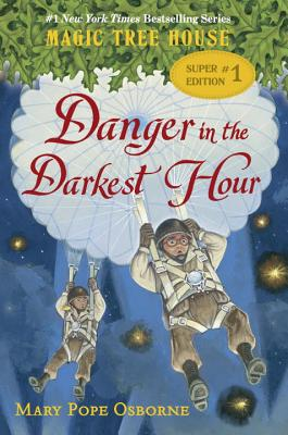 Danger in the Darkest Hour (Magic Tree House Super Edition #1) Cover Image