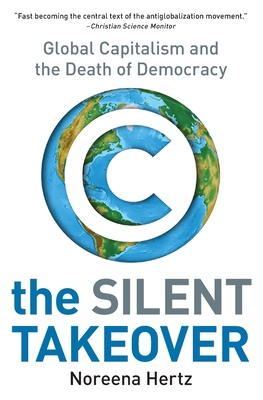 The Silent Takeover: Global Capitalism and the Death of Democracy Cover Image