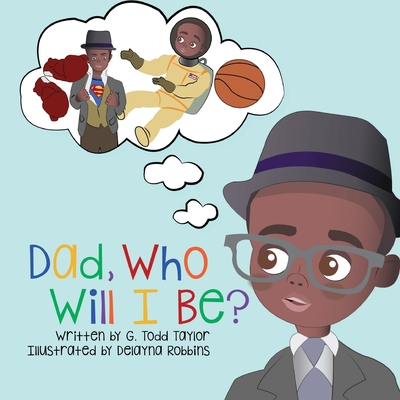 Dad, Who Will I Be? Cover Image