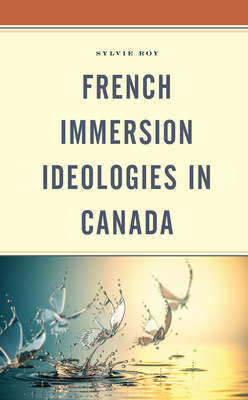 French Immersion Ideologies in Canada Cover Image