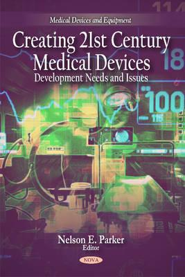 Creating 21st Century Medical Devices Cover Image