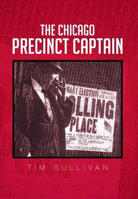 The Chicago Precinct Captain Cover Image