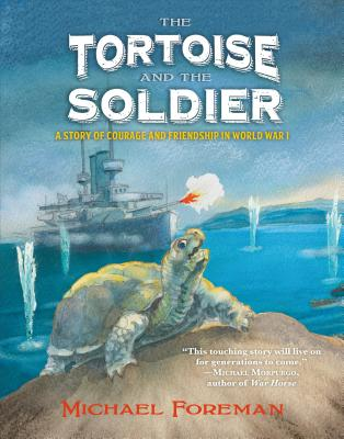 The Tortoise and the Soldier: A Story of Courage and Friendship in World War I Cover Image