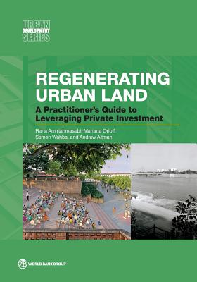Regenerating Urban Land: A Practitioner's Guide to Leveraging Private Investment (Urban Development) Cover Image