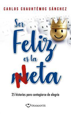 Ser Feliz Es La Neta Cover Image