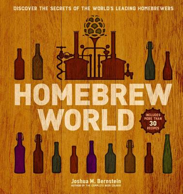 Homebrew World: Discover the Secrets of the World's Leading Homebrewers Cover Image