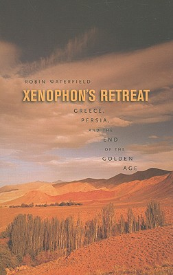 Xenophon's Retreat: Greece, Persia, and the End of the Golden Age Cover Image