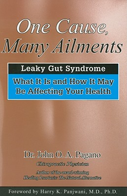 One Cause, Many Ailments: The Leaky Gut Syndrome: What It Is and How It May Be Affecting Your Health Cover Image