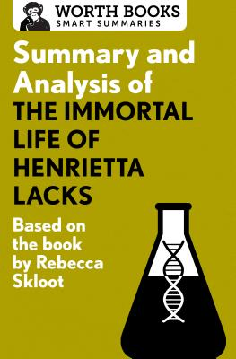 Summary and Analysis of the Immortal Life of Henrietta Lacks: Based on the Book by Rebecca Skloot (Smart Summaries) Cover Image