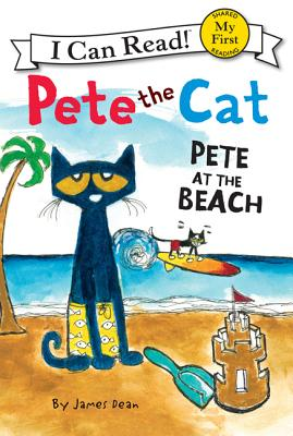 Pete the Cat: Pete at the Beach (My First I Can Read) Cover Image
