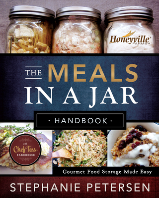 The Meals in a Jar Handbook: Gourmet Food Storage Made Easy cover