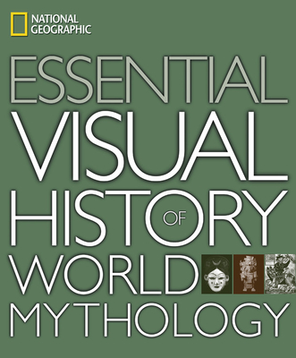 National Geographic Essential Visual History of World Mythology Cover
