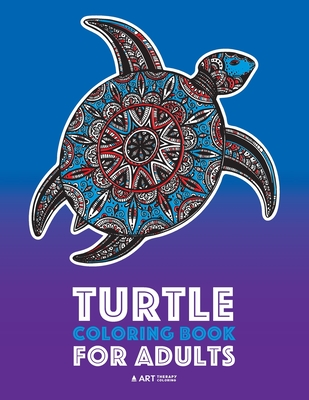 Turtle Coloring Book For Adults Stress Relieving Adult Coloring Book For Men Women Teenagers Older Kids Advanced Coloring Pages Detailed Zendo Paperback Vroman S Bookstore