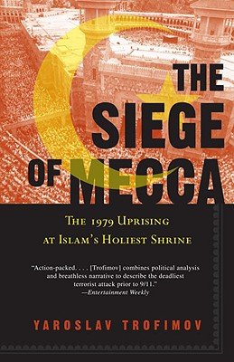 The Siege of Mecca: The 1979 Uprising at Islam's Holiest Shrine Cover Image