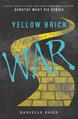 Yellow Brick War (Dorothy Must Die #3) Cover Image