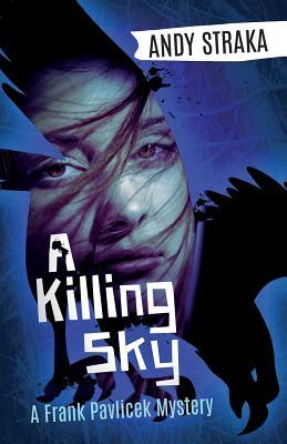 A Killing Sky: A Frank Pavlicek Mystery Cover Image